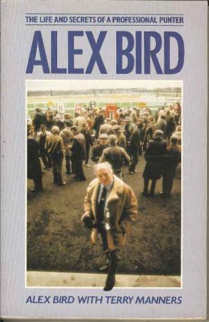 Alex Bird - The life and secrets of a professional punter book cover